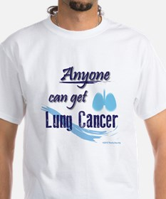 ANYONE can get Lung Cancer! Shirt