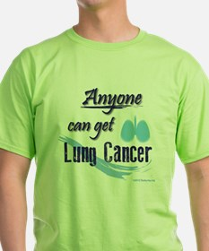 ANYONE can get Lung Cancer! T-Shirt