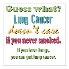 """Lung Cancer Doesnt Care Square Car Magnet 3"""" x 3"""""""