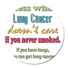 Lung Cancer Doesnt Care Round Car Magnet
