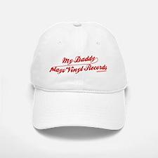My Daddy Plays Vinyl Records Baseball Baseball Cap