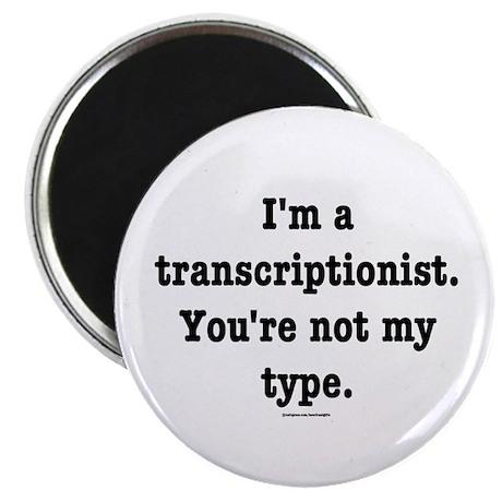 I'm a transcriptionist... Magnet