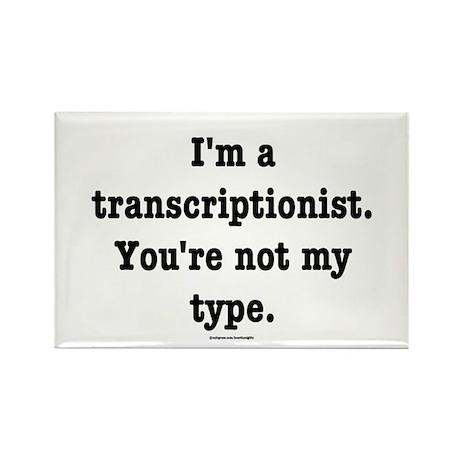 I'm a transcriptionist... Rectangle Magnet