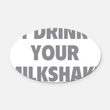 drinkSh2C Oval Car Magnet