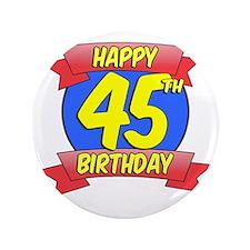 "Happy 45th Birthday Balloon 3.5"" Button"