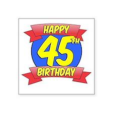 "Happy 45th Birthday Balloon Square Sticker 3"" x 3"""