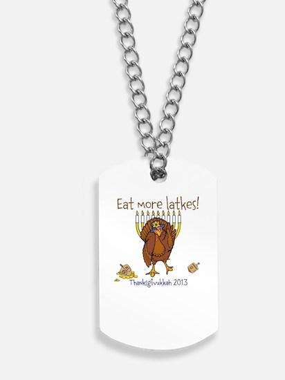Eat more latkes Dog Tags