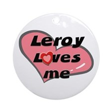 leroy loves me  Ornament (Round)