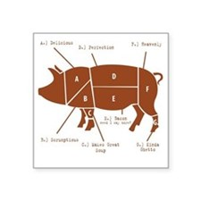 "Delicious Pig Parts! Square Sticker 3"" x 3"""