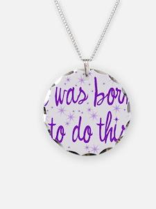 Born to Birth Necklace