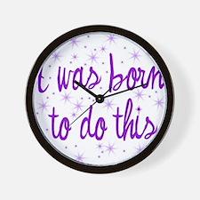 Born to Birth Wall Clock