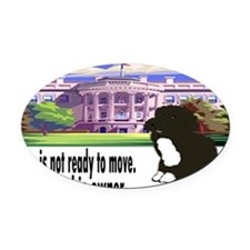 Bo Is Not Ready To Move Oval Car Magnet