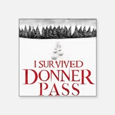 """I survived Donner Pass Square Sticker 3"""" x 3"""""""