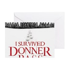 I survived Donner Pass Greeting Card