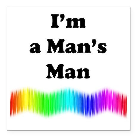 "Im a Mans Man Square Car Magnet 3"" x 3"""