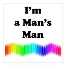 "Im a Mans Man Square Car Magnet 3"" x 3"""