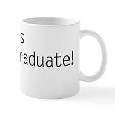 I Is College Graduate Mug