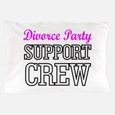 Divorce party support crew Pillow Case
