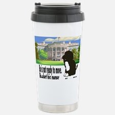 Bo Is Not Ready To Move Travel Mug