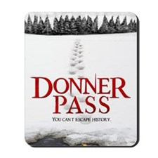 Donner Pass Theatrical Poster Mousepad