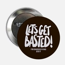 """Let's Get Basted 2.25"""" Button (10 pack)"""