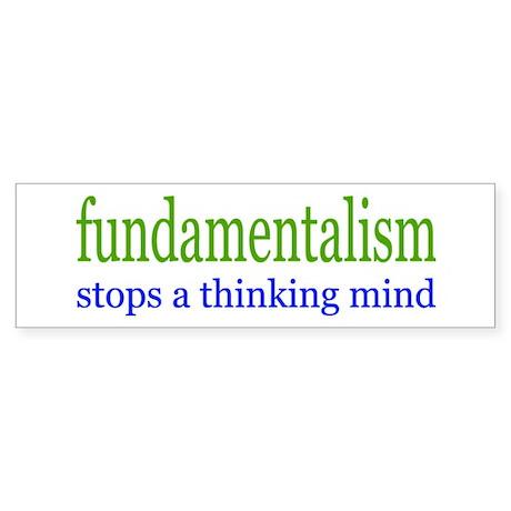 FUNDAMENTALISM Bumper Sticker