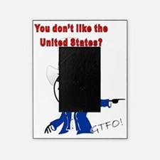 You Dont Like The U.S.? Picture Frame