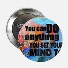"""YOU CAN DO ANYTHING 2.25"""" Button (10 pack)"""