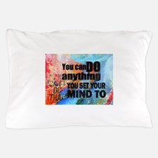 YOU CAN DO ANYTHING Pillow Case