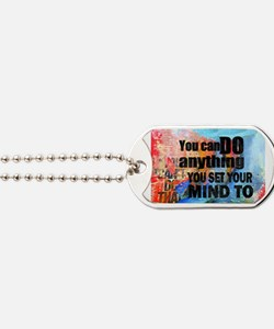 YOU CAN DO ANYTHING Dog Tags