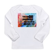 YOU CAN DO ANYTHING Long Sleeve Infant T-Shirt
