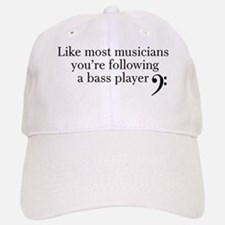 Youre following a bass player Baseball Baseball Cap