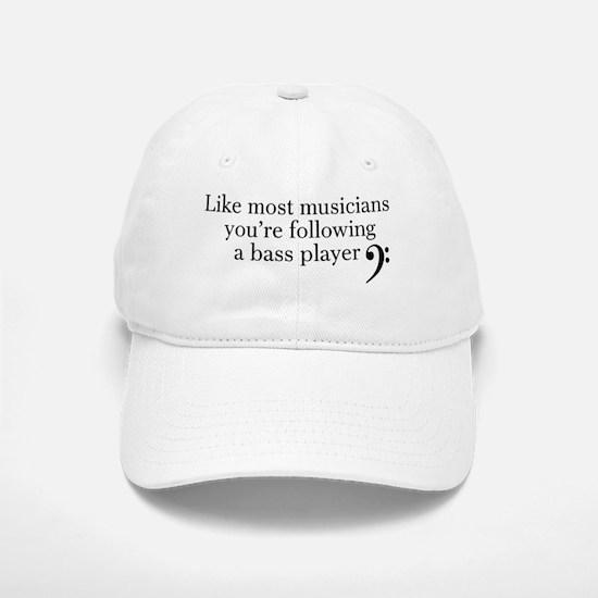 Youre following a bass player Baseball Baseball Cap
