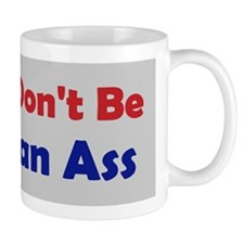 dont-ass-BS-Gr-CP.gif Mug