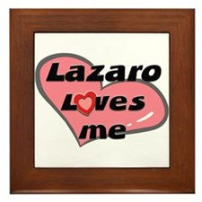 lazaro loves me  Framed Tile