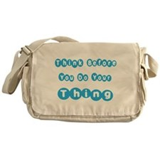 Think before you do your thing Messenger Bag