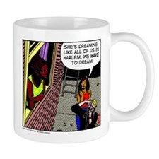 We Have to Dream! Mug