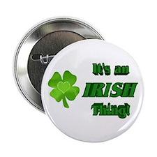 It's An Irish Thing Button