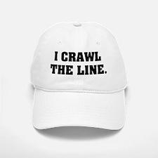 I crawl the line Baseball Baseball Cap