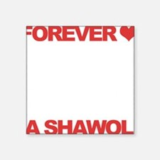 "Forever a Shawol Square Sticker 3"" x 3"""