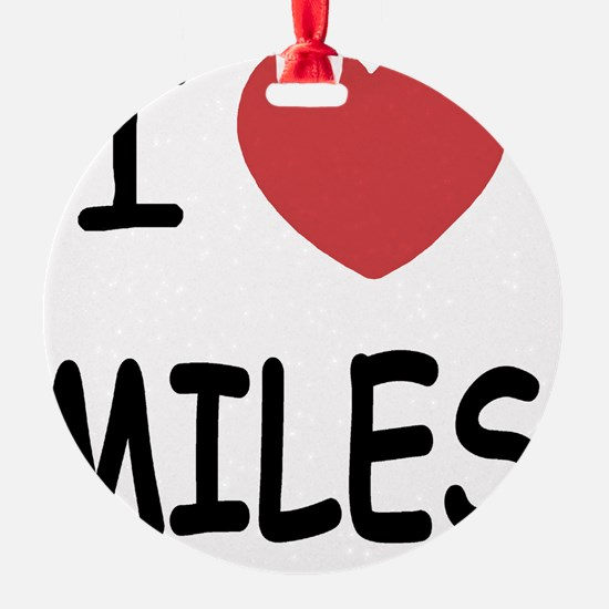 I heart miles Ornament