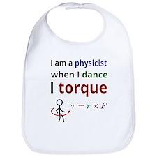 I am a physicist; when I dance I torque Bib