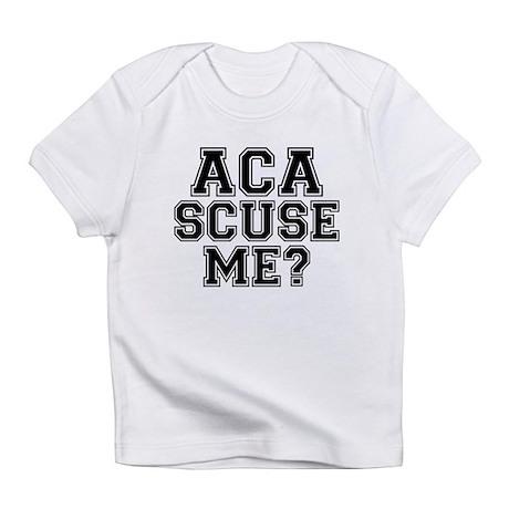 Pitch Perfect Aca Scuse Me Infant T-Shirt