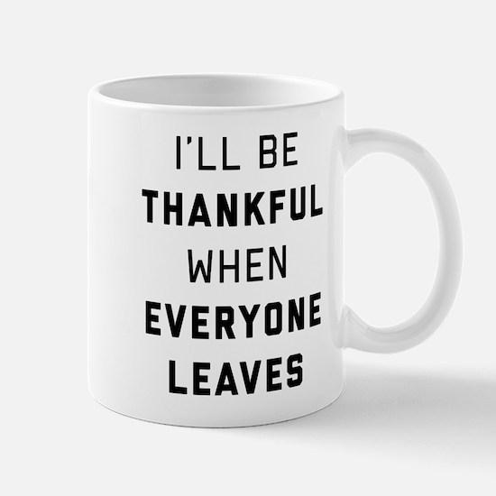 I'll Be Thankful When Everyone L Mug