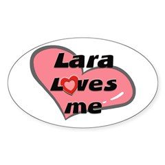 lara loves me Oval Decal