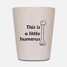 Humerus Shot Glass