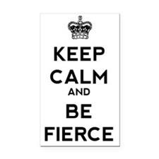 Keep Calm and Be Fierce Rectangle Car Magnet