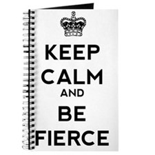 Keep Calm and Be Fierce Journal