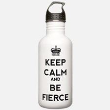 Keep Calm and Be Fierc Water Bottle