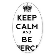Keep Calm and Be Fierce Decal